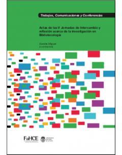 Actas de las V Jornadas de Intercambio y Reflexión acerca de la Investigación en Bibliotecología