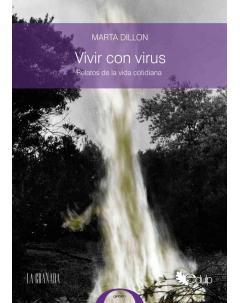 Vivir con virus: Relatos de la vida cotidiana