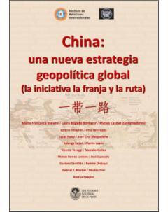 China: una nueva estrategia geopolítica y global: (La iniciativa, la franja y la ruta)