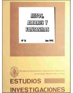 Mitos, altares y fantasmas: Aspectos ideológicos en la historia del nacionalismo argentino