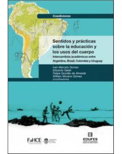 Sentidos y prácticas sobre la educación y los usos del cuerpo: Intercambios académicos entre Argentina, Brasil, Colombia y Uruguay