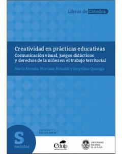 Creatividad en prácticas educativas: Comunicación visual, juegos didácticos y derechos de la niñez en el trabajo territorial