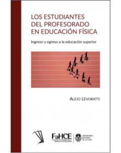 Los estudiantes del Profesorado en Educación Física: Ingreso y egreso a la educación superior