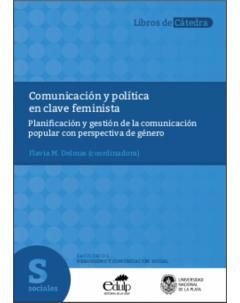 Comunicación y política en clave feminista: Planificación y gestión de la comunicación popular con perspectiva de género