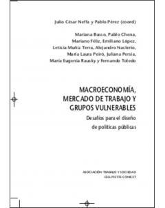 Macroeconomía, mercado de trabajo y grupos vulnerables: Desafíos para el diseño de políticas públicas