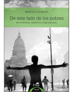De este lado de los pobres: Movimientismo, asistencia y organizaciones