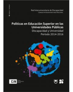 Políticas en educación superior en las universidades públicas argentinas: Discapacidad y universidad. Período 2014-2016