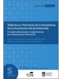 Didáctica y Prácticas de la Enseñanza en la formación del profesorado: Conceptualizaciones y experiencias en Ciencias de la Educación