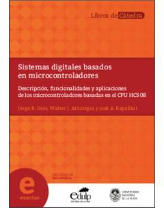 Sistemas digitales basados en microcontroladores: Descripción, funcionalidades y aplicaciones de los microcontroladores basadas en el CPU HCS08