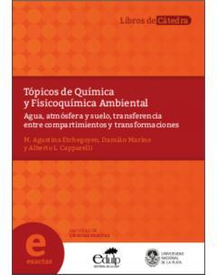 Tópicos de Química y Fisicoquímica Ambiental: Agua, atmósfera y suelo, transferencia entre compartimientos y transformaciones