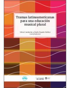 Tramas latinoamericanas para una educación musical plural