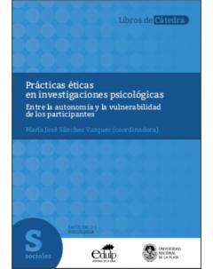 Prácticas éticas en investigaciones psicológicas: Entre la autonomía y la vulnerabilidad de los participantes