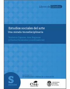 Estudios sociales del arte: Una mirada transdisciplinaria