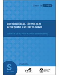 Decolonialidad, identidades divergentes e intervenciones