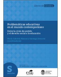 Problemáticas educativas en el mundo contemporáneo: Entre la crisis de sentido y el derecho social a la educación