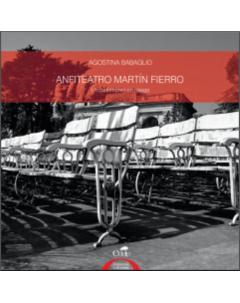 Anfiteatro Martín Fierro: Un patrimonio en riesgo