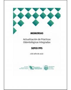 Memorias de las Cuartas Jornadas de Actualización en Prácticas Odontológicas Integradas PPS-SEPOI 2020