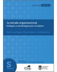 La mirada organizacional: Enfoques y metodología para el análisis