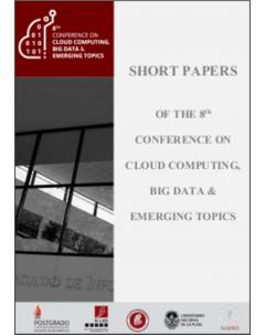 Short Papers of the 8th Conference on Cloud Computing Conference, Big Data & Emerging Topics (JCC-BD&ET 2020)