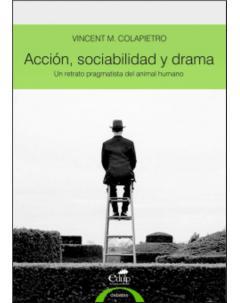 Acción, sociabilidad y drama: Un retrato pragmatista del animal humano