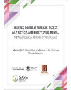 Mujeres, políticas públicas, acceso a la justicia, ambiente y salud mental: Miradas desde la perspectiva de género