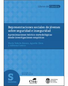 Representaciones sociales de jóvenes sobre seguridad e inseguridad: Aproximaciones teórico-metodológicas desde investigaciones empíricas