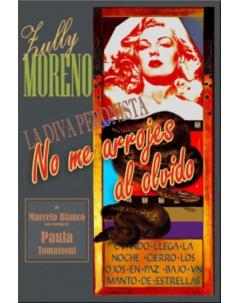 No me arrojes al olvido: Zully Moreno, la diva peronista