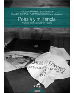 Poesía y militancia: Historia y obra de Daniel Favero