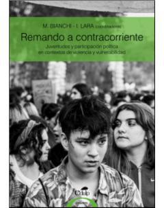 Remar a contracorriente: Juventudes y participación política en contextos de violencia y vulnerabilidad