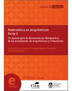 Matemática en Arquitectura: Parte 2. Un aporte para la formación de los estudiantes de Arquitectura y Urbanismo