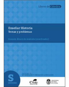 Enseñar Historia: Temas y problemas