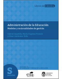 Administración de la Educación: Modelos y racionalidades de gestión