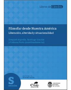 Filosofar desde Nuestra América: Liberación, alteridad y situacionalidad