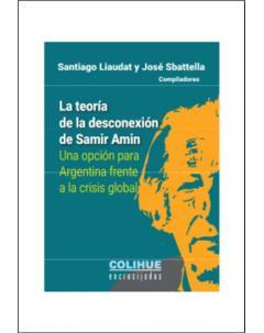 La teoría de la desconexión de Samir Amin: Una opción para Argentina frente a la crisis global