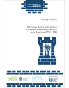 Memorias de la prisión política durante el terrorismo de Estado en la Argentina (1974-1983)