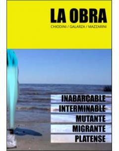 La obra: Inabarcable, interminable, mutante, migrante, platense