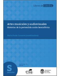 Artes musicales y audiovisuales: Historias de la pretendida unión hemisférica