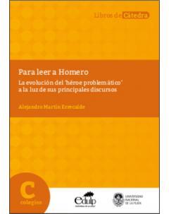 Para leer a Homero: La evolución del 'héroe problemático' a la luz de sus principales discursos