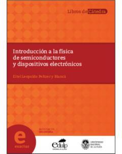 Introducción a la física de semiconductores y dispositivos electrónicos