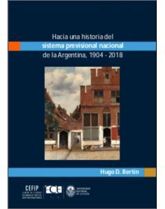Hacia una historia de la previsión social nacional en Argentina, 1904-2018