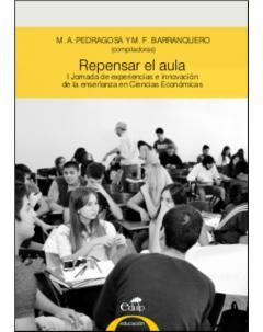 Repensar el aula: I Jornada de Experiencias e Innovación de la Enseñanza en Ciencias Económicas