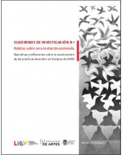 Cuadernos de Investigación #1. Relatos sobre una mutación acelerada: Narrativas y reflexiones sobre la reconversión de las prácticas docentes en tiempos de ASPO