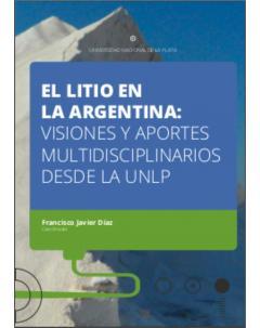 El litio en la Argentina: Visiones y aportes multidisciplinarios desde la UNLP