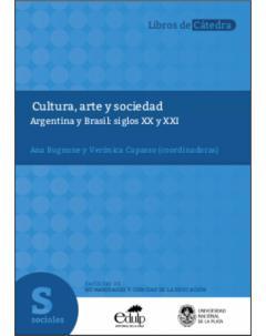 Cultura, arte y sociedad: Argentina y Brasil: siglos XX y XXI