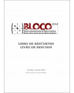 BLOCO 2014 - Bienal Latinoamericana de Óptica Cuántica: Libro de resúmenes