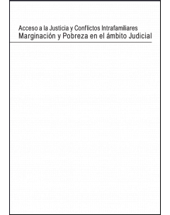 Acceso a la justicia y conflictos intrafamiliares: Marginación y pobreza en el ámbito judicial