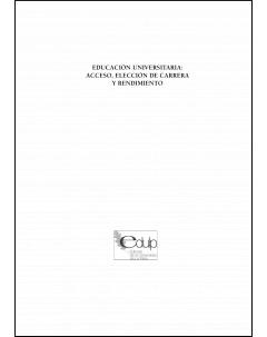 Educación universitaria: acceso, elección de carrera y rendimiento