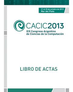 CACIC 2013: XIX Congreso Argentino de Ciencias de la Computación. Libro de actas