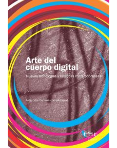 Arte del cuerpo digital: Nuevas tecnologías y estéticas contemporáneas