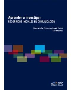 Aprender a investigar: Recorridos iniciales en comunicación